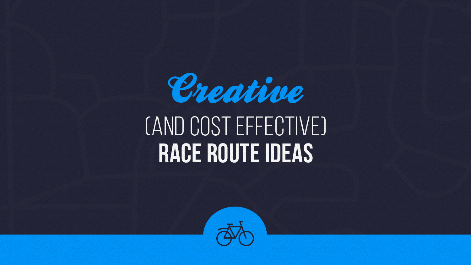 Creative and cost effective race route ideas graphic with bicycle icon